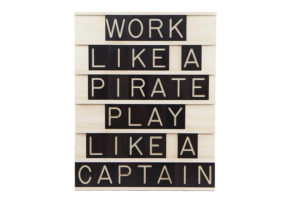 Work Like a Pirate Play Like a Captain - Wooden Message Board by One Two Tree Designs